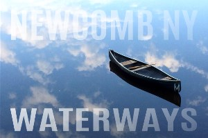 WATERWAYS_NEWCOMB NY_TRAIL HEADS_ADIRONDACKS_HIKING_BIKING_CANOEING_HUNTING_FLY FISHING